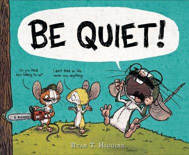 Be Quiet - Higgins.jpg