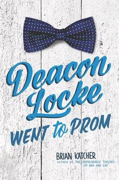 deacon-locke-went-to-prom-brian-katcher.jpg