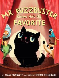 Mr. Fuzzbuster Knows He's the Favorite.jpg
