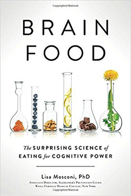 Brain Food The Surprising Science of Eating for Cognitive Power.jpg