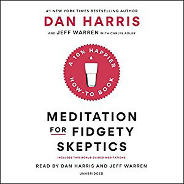 Meditation for Fidgety Skeptics A 10 Happier How to Book.jpg