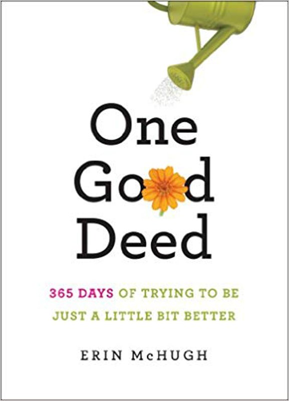 One Good Deed 365 Days of Trying to be Just a Little Bit Better.jpg