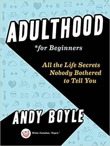 Adulthood for Beginners All the Life Secrets No One Bothered to Tell You.jpg