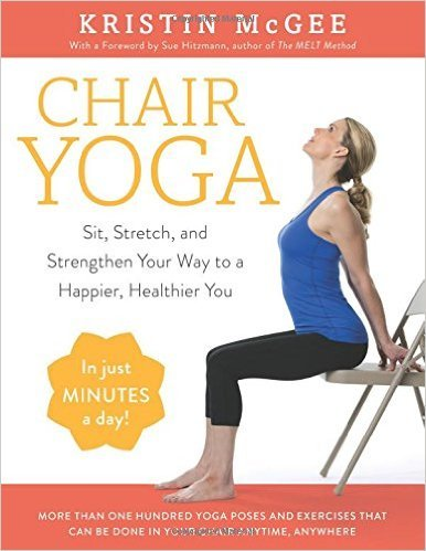 Chair Yoga Sit, Stretch, and Strengthen Your Way to a Happier, Healthier You.jpg