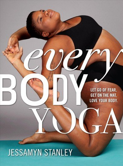 Every Body Yoga -- Let Go of Fear Get On the Mat Love Your Body (002).jpg