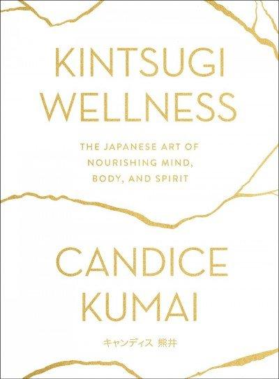 Kintsugi wellness -- the Japanese art of nourishing mind body and spirit (002).jpg