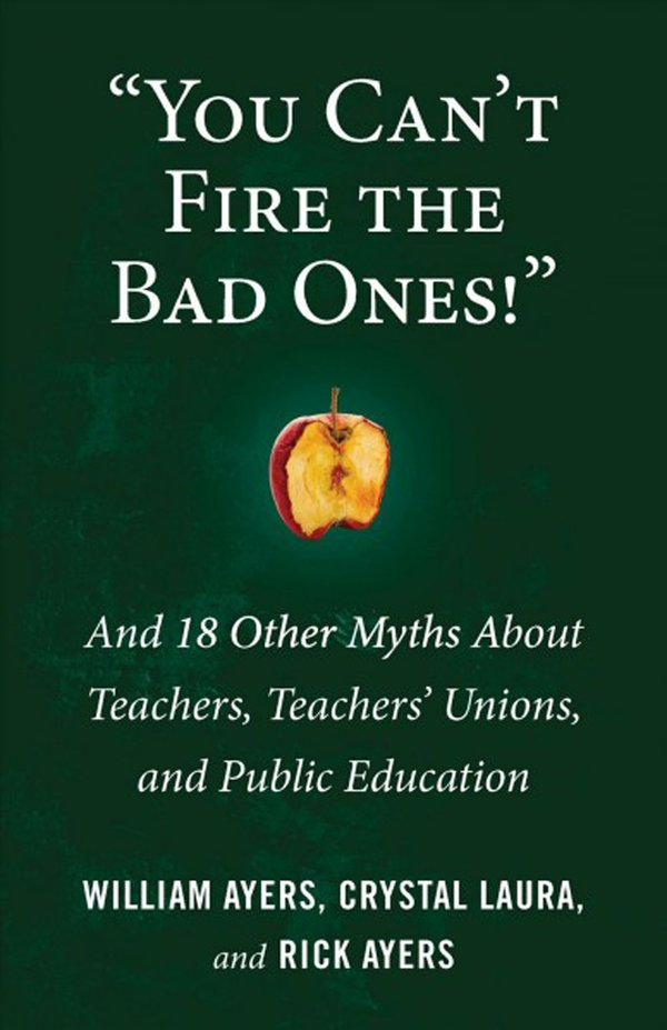 --You can't fire the bad ones!-- -- and 18 other myths about teachers teachers unions and public education (002).jpg