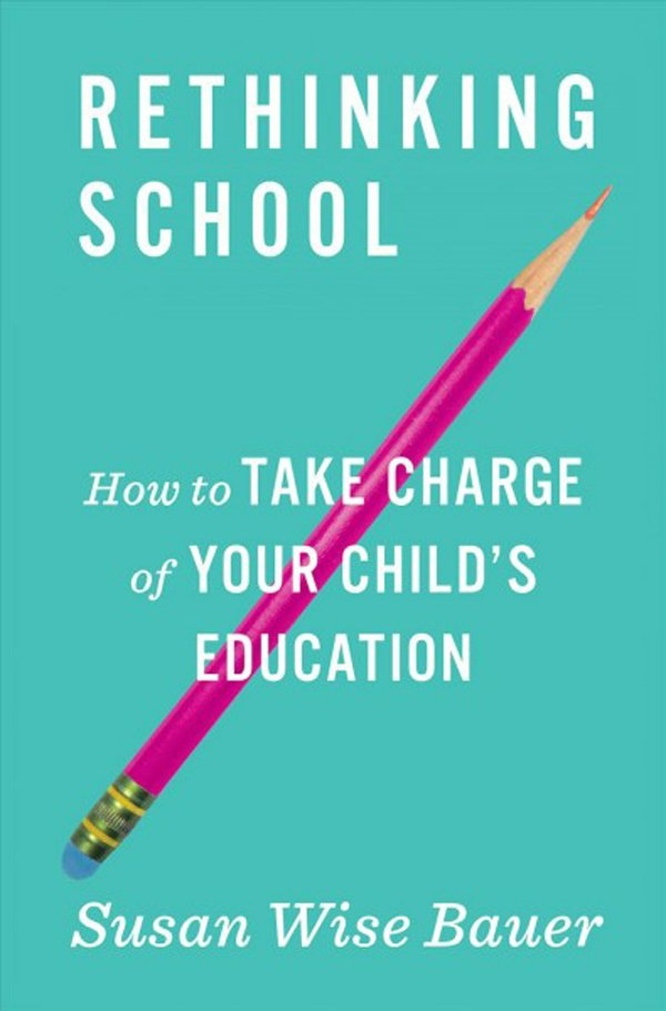 Rethinking school -- How to take charge of your child's education (002).jpg