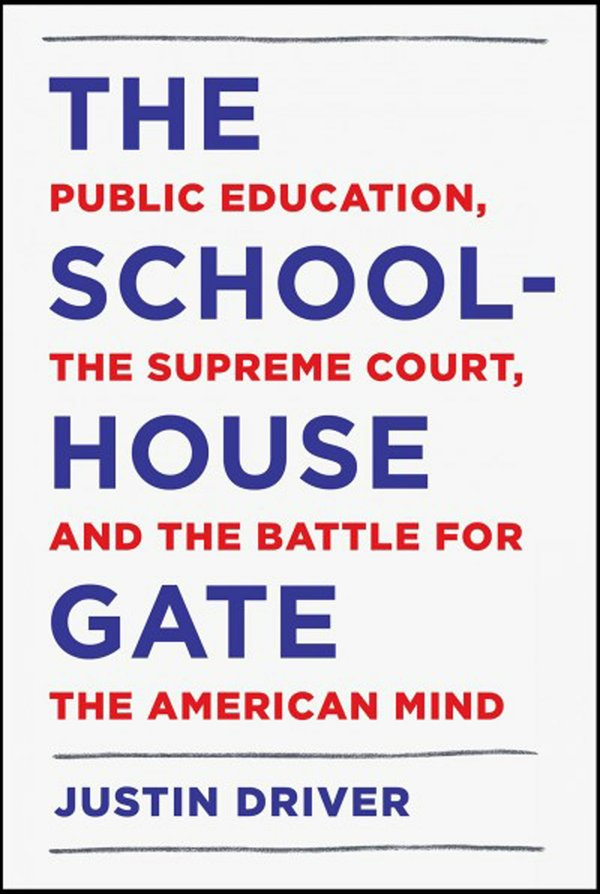 The schoolhouse gate -- public education the Supreme Court and the battle for the American mind (002).jpg