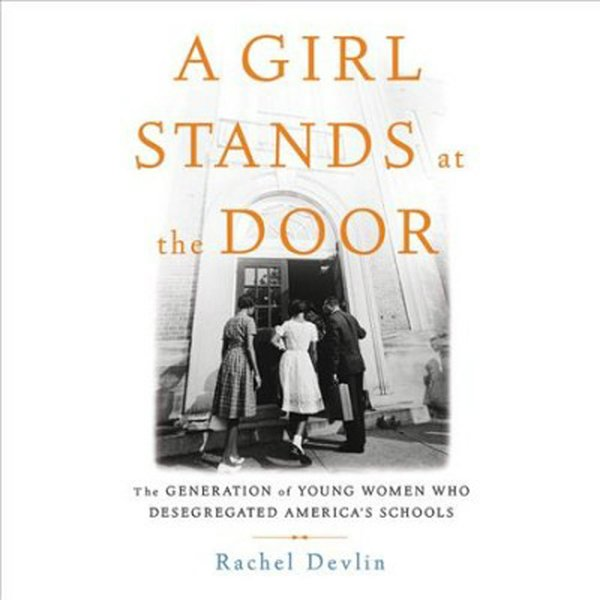 A girl stands at the door -- the generation of young women who desegregated America's schools (002).jpg