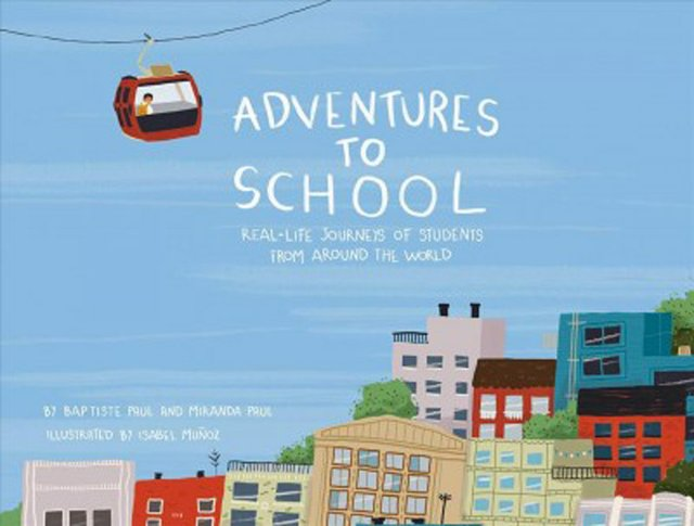Adventures to school -- real-life journeys of students from around the world (002).jpg