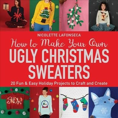 How to make your own ugly Christmas sweaters -- 20 fun -- easy holiday projects to craft and create.jpg