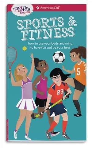Sports -- fitness -- how to use your body and mind to play and feel your best.jpg