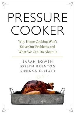 Pressure cooker -- why home cooking won't solve our problems and what we can do about it.jpg