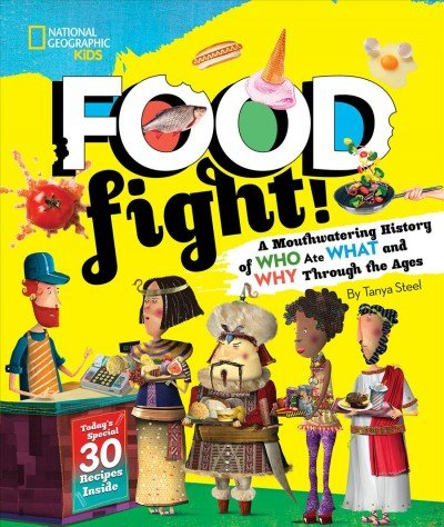 Food fight! -- a mouthwatering history of who ate what and why through the ages.jpg