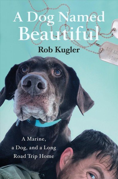 A dog named Beautiful -- a Marine, a dog, and a long road trip home (1).jpg