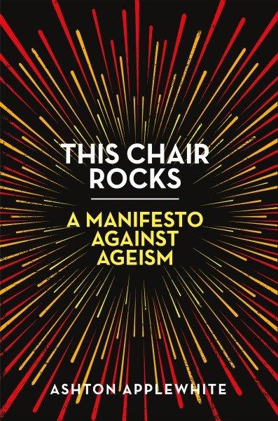 This chair rocks -- a manifesto against ageism (1).jpg