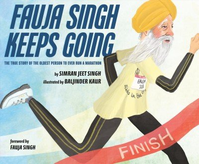 Fauja Singh keeps going -- the true story of the oldest person to ever run a marathon.jpg