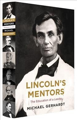 Lincoln's Mentors The Education of a Leader.jpg