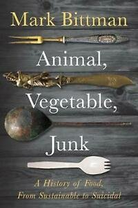 bookAnimal, Vegetable, Junk A History of Food, from Sustainable to Suicidal.jpg