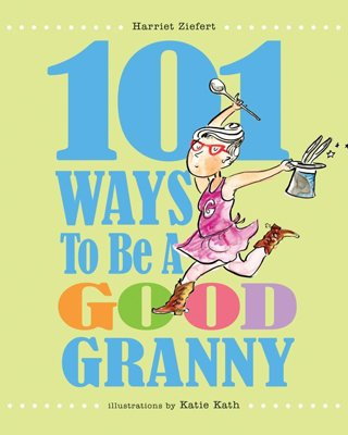 101-ways-to-be-a-good-granny.jpg