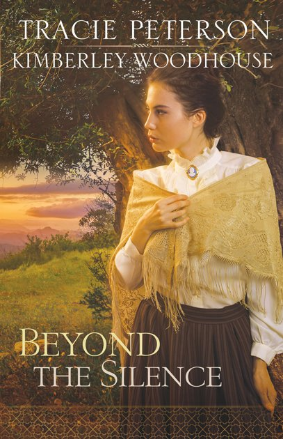 Beyond-the-Silence-Tracie-Peterson-Kimberley-Woodhouse.jpg
