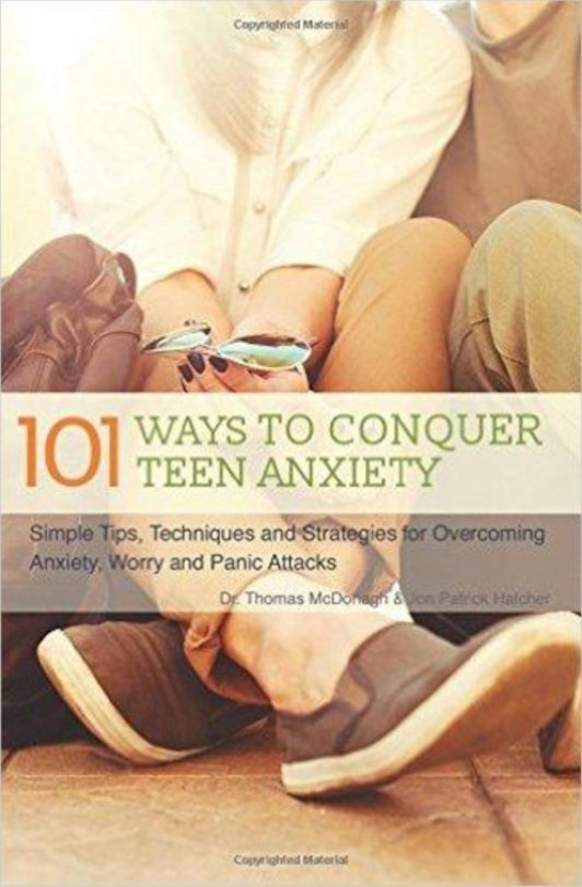 101-ways-to-conquer-teen-anxiety-simple-tips-techniques-and-strategies-for-overcoming-anxiety-worry.jpg