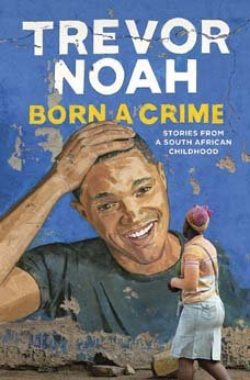 trevor-noah-book-born-a-crime-stories-from-a-south-african-childhood.jpg